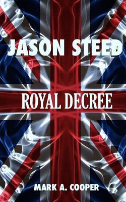 JASON STEED Royal Decree - Cooper, Mark A