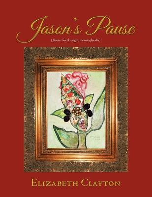 Jason's Pause - Clayton, Elizabeth