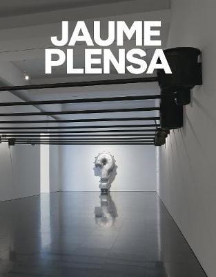 Jaume Plensa - Plensa, Jaume (Editor), and Barenblit, Ferran (Editor), and Lilley, Clare (Editor)