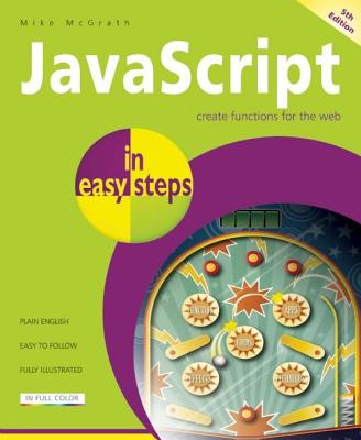JavaScript in Easy Steps - McGrath, Mike