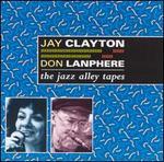 Jay Clayton & Don Lanphere:  TheJazz Alley Tapes