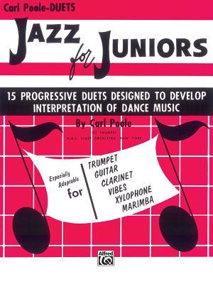 Jazz for Juniors: 15 Progressive Duets Designed to Develop Interpretation of Dance Music - Poole, Carl