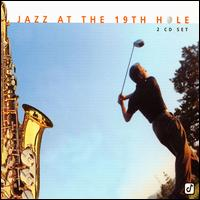 Jazz in the 19th Hole - Various Artists