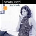 Jazz Moods: Cocktail Party