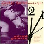 Jazz 'Round Midnight: Astrud Gilberto