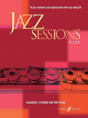Jazz Sessions: (Flute) - L'Estrange, Alexander (Editor), and Pilling, Tom (Editor)
