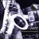Jazz: The Definitive Performances