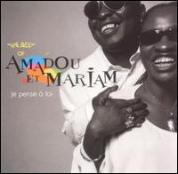 Je Pense a Toi: The Best of Amadou et Mariam - Amadou & Mariam