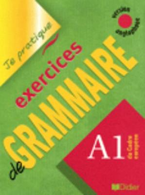 Je pratique - Exercices de grammaire: Livre A1 (version anglophone) - Beaulieu, Christian