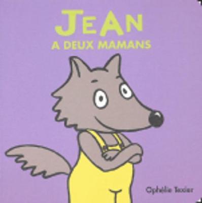 Jean a Deux Mamans - Texier, Ophelie