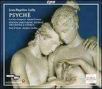 Jean-Baptiste Lully: Psyché - Aaron Engebreth (baritone); Aaron Sheehan (tenor); Amanda Forsythe (soprano); Brenna Wells (soprano);...