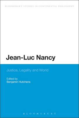 Jean-Luc Nancy: Justice, Legality, and World - Hutchens, B C