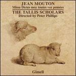 Jean Mouton: Missa Dictes moy toutes voz pens?es