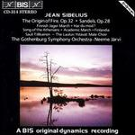 Jean Sibelius: The Origin of Fire; Sandels; Finnish Jäger March; Har du mod?; Song of the Athenians; etc.