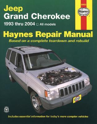 Jeep Grand Cherokee 1993 Thru 2004: All Models - Haynes, John