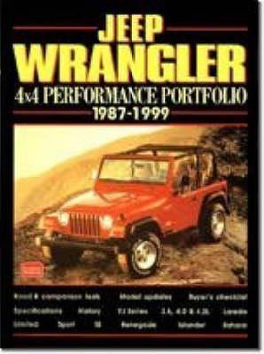 Jeep Wrangler: 4x4 Performance Portfolio 1987-1999 - Clarke, R M