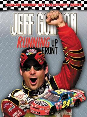 Jeff Gordon: Running Up Front - Charlotte Observer, and Cain, Woody