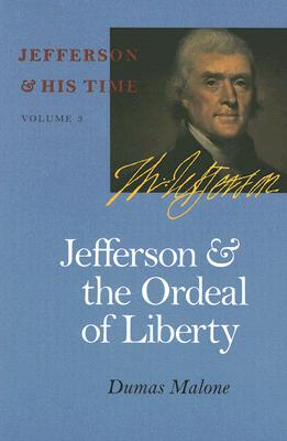 Jefferson and the Ordeal of Liberty - Malone, Dumas