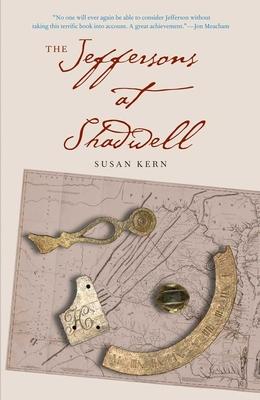 Jeffersons at Shadwell - Kern, Susan, Professor
