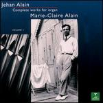 Jehan Alain: Complete Organ Works, Vol. 1