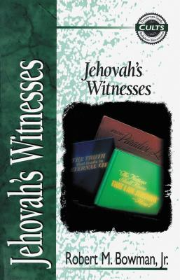 Jehovah's Witnesses - Bowman Jr, Robert M, and Gomes, Alan W (Editor)