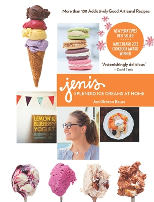 Jeni's Splendid Ice Creams at Home - Bauer, Jeni Britton