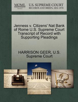 Jenness V. Citizens' Nat Bank of Rome U.S. Supreme Court Transcript of Record with Supporting Pleadings - Geer, Harrison, and U S Supreme Court (Creator)
