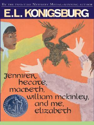 Jennifer, Hecate, Macbeth, William McKinley, and Me, Elizabeth - Konigsburg, E. L.
