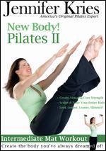 Jennifer Kries: New Body! Pilates II - Intermediate Mat Workout
