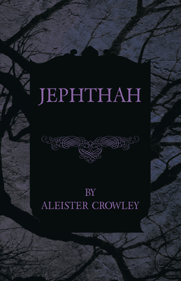Jephthah - Crowley, Aleister