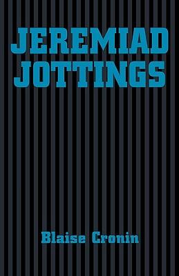 Jeremiad Jottings - Cronin, Blaise