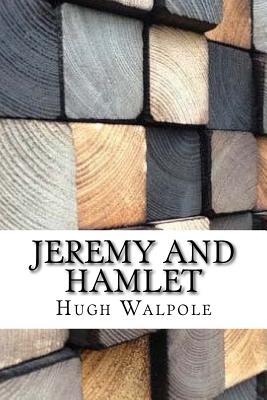 Jeremy and Hamlet - Walpole, Hugh, Sir