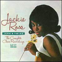 Jerk & Twine: The Complete Chess Recordings - Jackie Ross