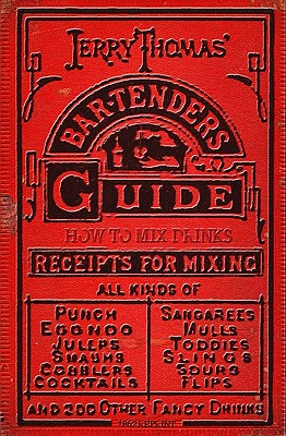 Jerry Thomas' Bartenders Guide: How to Mix Drinks 1862 Reprint - Brown, Ross, and Thomas, Jerry