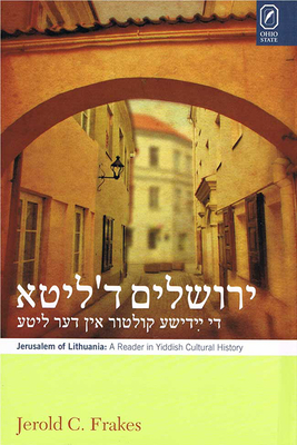 Jerusalem in Lithuania: A Reader in Yiddish Cultural History - Frakes, Jerold C