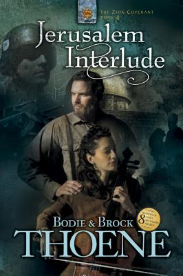 Jerusalem Interlude - Thoene, Bodie, Ph.D., and Thoene, Brock, Ph.D.