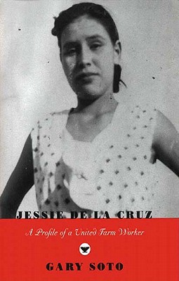 Jessie de La Cruz: Profile of a United Farm Worker - Soto, Gary