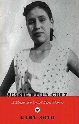 Jessie de La Cruz: Profile of a United Farm Worker - Soto, Gary