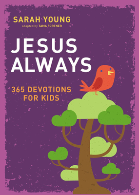 Jesus Always: 365 Devotions for Kids - Young, Sarah
