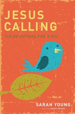 Jesus Calling Kids: 365 Devotions for Kids - Young, Sarah