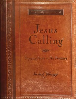 Jesus Calling (Large Print Leathersoft): Enjoying Peace in His Presence (with Full Scriptures) - Young, Sarah
