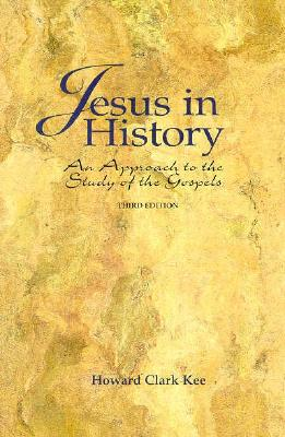 Jesus in History: An Approach to the Study of the Gospels - Kee, Howard Clark
