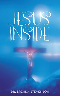 Jesus Inside - Stevenson, Brenda, Dr.