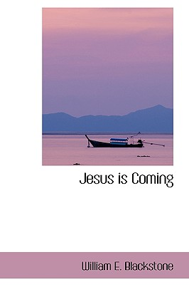 Jesus Is Coming - Blackstone, William E