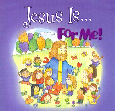 Jesus Is...for Me! - Tangvald, Christine Harder, B.S.