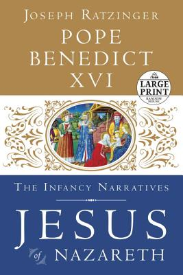 Jesus of Nazareth: The Infancy Narratives - Pope Benedict XVI