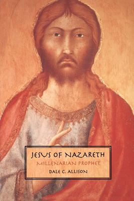 Jesus of Nazareth - Allison, Dale C, Jr.