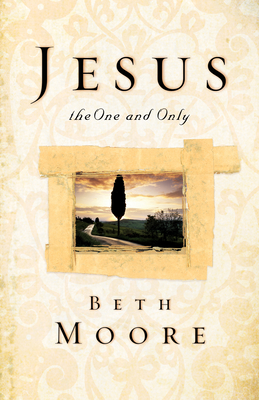 Jesus, the One and Only - Moore, Beth
