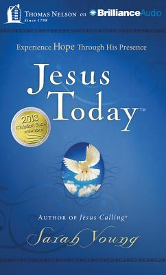 Jesus Today: Experience Hope Through His Presence - Young, Sarah, and Russell, Bill (Read by)