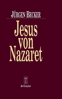 Jesus Von Nazaret - Becker, Jurgen